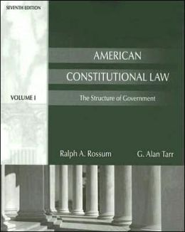 American Constitutional Law: The Structure of Government, Volume I