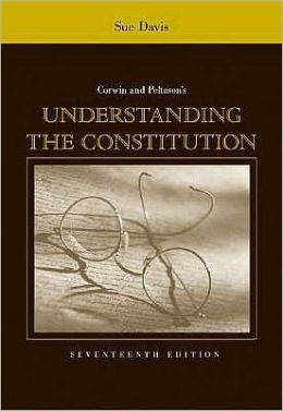 Corwin and Peltason's Understanding the Constitution