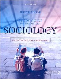 Study Guide for Brym/Lie's Sociology: Your Compass for a New World, 3rd