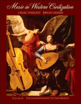 Music in Western Civilization, Volume II: The Enlightenment to the Present