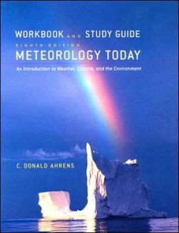 Workbook/Study Guide for Ahrens' Meteorology Today, 8th