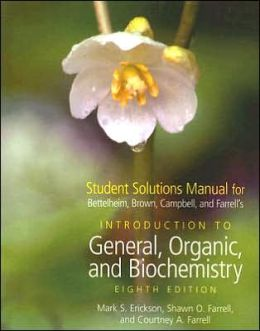 Student Solutions Manual for Bettelheim/Brown/March's Introduction to Organic and Biochemistry, 8th