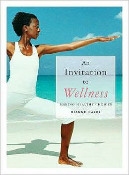 An Invitation to Wellness: Making Healthy Choices (with Lab Booklet and CengageNOW, InfoTrac 1-Semester Printed Access Card)