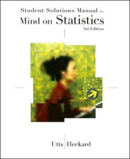 Student Solutions Manual for Utts/Heckard's Mind on Statistics, 3rd