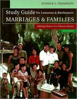 Study Guide for Lamanna/Riedmann's Marriages & Families: Making Choices in a Diverse Society, 9th