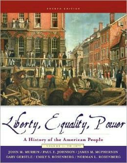 Liberty, Equality, and Power: A History of the American People, Volume I: to 1877 (with CD-ROM)
