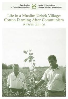 Big Cotton Plantations: Uzbeks After Soviet Socialism CSCA