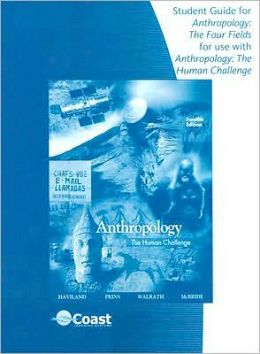 Telecourse Study Guide (Anthropology: The Four Fields) for Haviland/Prins/Walrath's Anthropology: The Human Challenge, 12th