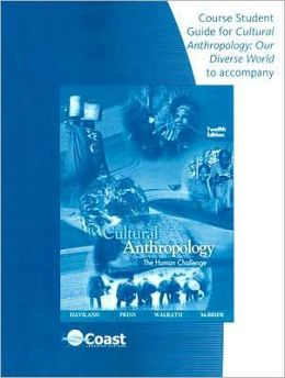 Telecourse Study Guide (Cultural Anthropology: Our Diverse World) for Haviland/Prins/Walrath's Cultural Anthropology: The Human Challenge, 12th
