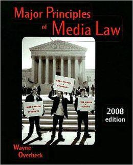 Major Principles of Media Law, 2008 Edition