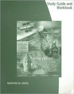 Study Guide/Workbook for Haviland/Prins/Walrath's Anthropology: The Human Challenge, 12th