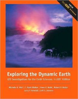 Exploring the Dynamic Earth: GIS Investigations for the Earth Sciences, ArcGIS Edition
