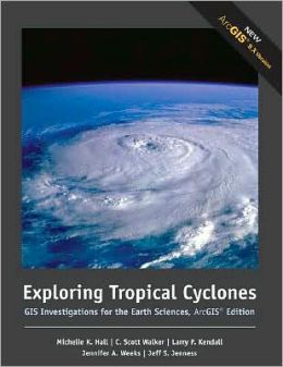 Exploring Tropical Cyclones: GIS Investigations for the Earth Sciences, ArcGIS Edition