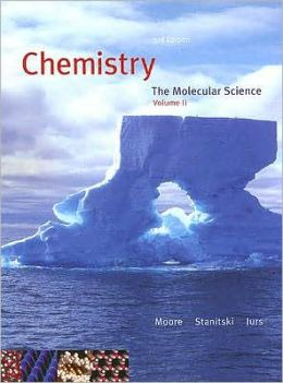 Chemistry: The Molecular Science, Volume II, Chapters 12-22