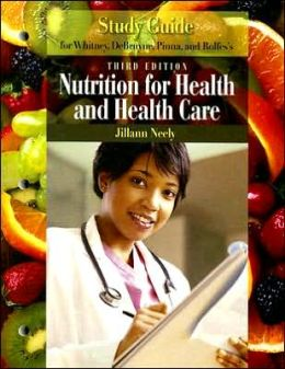 Study Guide for Whitney/DeBruyne/Pinna/Rolfes' Nutrition for Health and Health Care, 3rd
