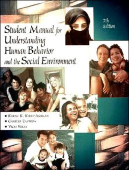 Student Manual for Zastrow/Kirst-Ashman's Understanding Human Behavior and the Social Environment, 7th