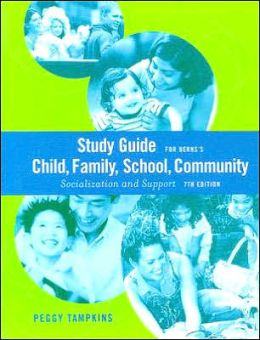 Study Guide for Berns' Child, Family, School, Community: Socialization and Support, 7th