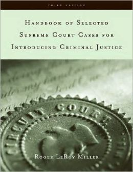 Handbook of Selected Supreme Court Cases for Criminal Justice