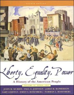 Liberty, Equality, and Power: A History of the American People since 1863
