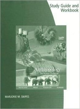 Study Guide and Workbook for Haviland/Prins/Walrath/McBride's Cultural Anthropology: The Human Challenge, 12th