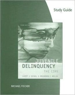 Study Guide for Siegel's Juvenile Delinquency: The Core, 3rd