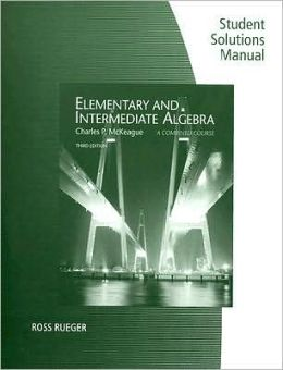 Student Solutions Manual for McKeague's Elementary and Intermediate Algebra, 3rd