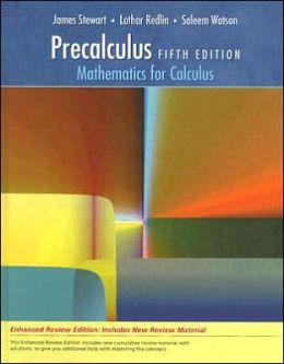 Precalculus: Mathematics for Calculus, Enhanced Review Edition