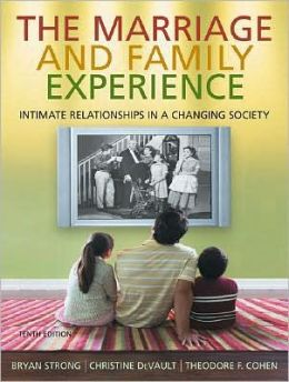 Cengage Advantage Books: The Marriage & Family Experience: Intimate Relationships in a Changing Society