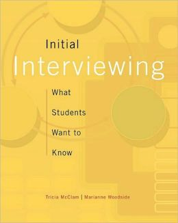 Initial Interviewing: What Students Want to Know