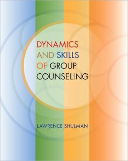 Dynamics and Skills of Group Counseling