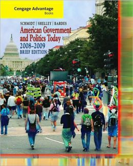 Cengage Advantage Books: American Government and Politics Today, Brief Edition, 2008-2009