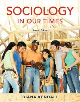 Sociology in Our Times, 7th Edition