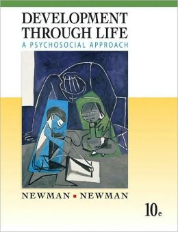 Development Through Life: A Psychosocial Approach, 10th Edition