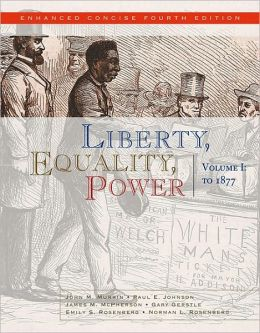 Liberty, Equality, Power: Volume I: to 1877, Enhanced Concise Edition