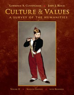 Culture and Values, Volume II: A Survey of the Humanities with Readings