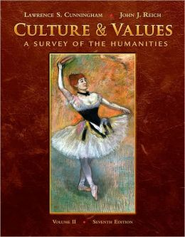 Culture and Values: A Survey of the Humanities, Volume II, 7th Edition