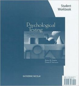 Student Workbook for Kaplan/Saccuzzo's Psychological Testing: Principles, Applications, and Issues, 7th