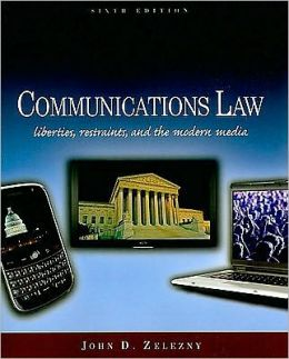 Communications Law: Liberties, Restraints, and the Modern Media