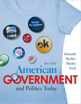 American Government and Politics Today 2011-2012 Edition