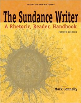 The Sundance Writer: A Rhetoric, Reader, Handbook, 2009 MLA Update Edition