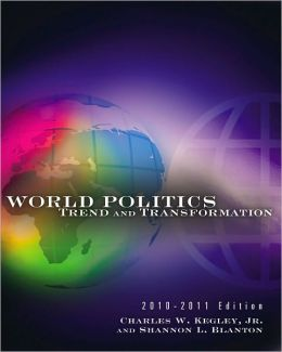 World Politics: Trend and Transformation, 2010 - 2011 Edition