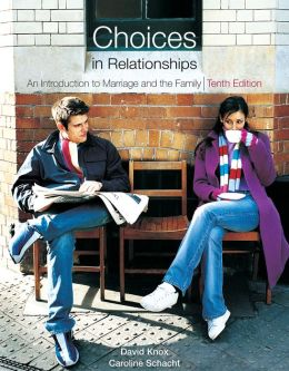 Cengage Advantage Books: Choices in Relationships: An Introduction to Marriage and the Family