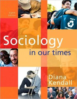 Sociology in Our Times, 8th Edition