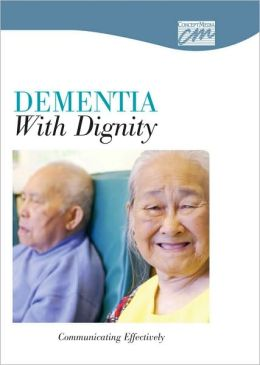 Dementia with Dignity: Communicating Effectively (DVD)
