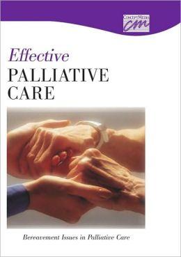 Effective Palliative Care: Bereavement Issues in Palliative Care (CD)