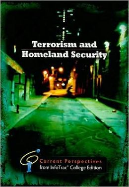 Terrorism and Homeland Security: Current Perspectives from InfoTrac