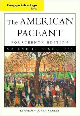 Cengage Advantage Books: American Pageant, Volume 2: Since 1865