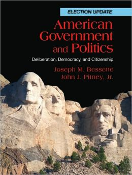 American Government and Politics: Deliberation, Democracy and Citizenship, Election Update