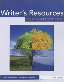 julie robitaille robert connelly writers resources from paragraph to essay 2nd edition