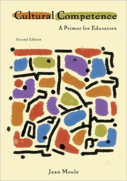 Cultural Competence: A Primer for Educators